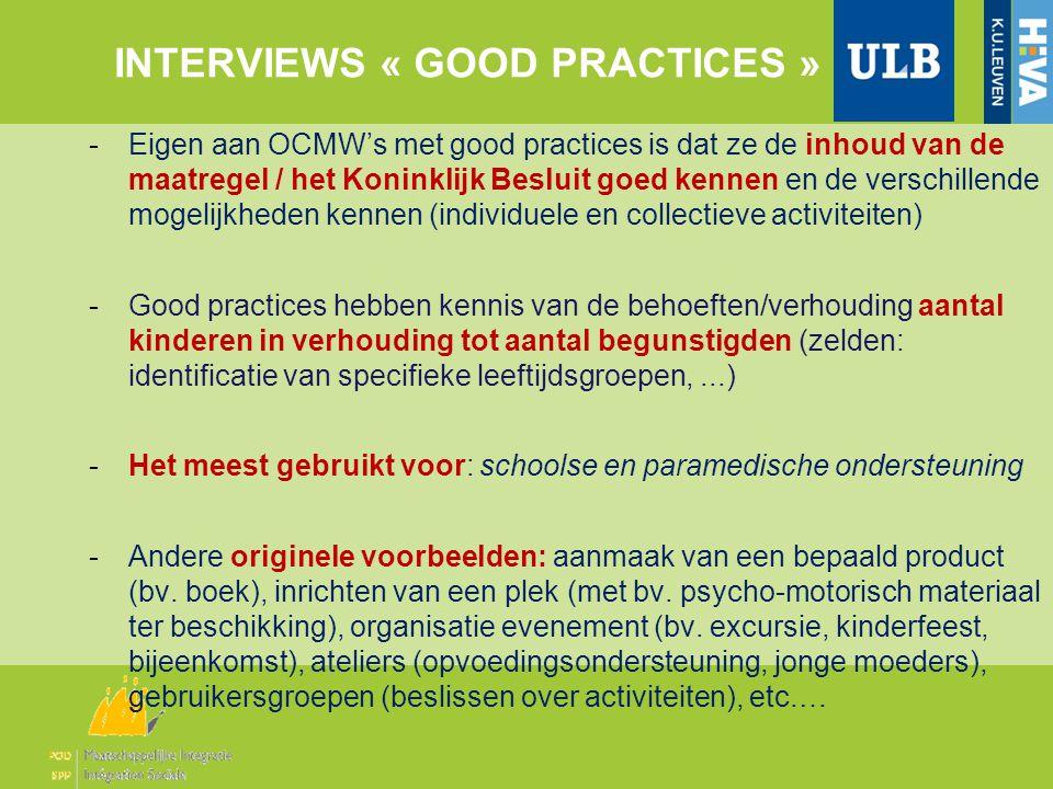 INTERVIEWS « GOOD PRACTICES » -Eigen aan OCMW's met good practices is dat ze de inhoud van de maatregel / het Koninklijk Besluit goed kennen en de ver