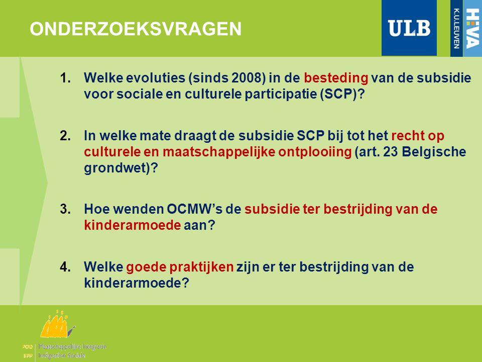 ONDERZOEKSVRAGEN 1.Welke evoluties (sinds 2008) in de besteding van de subsidie voor sociale en culturele participatie (SCP).