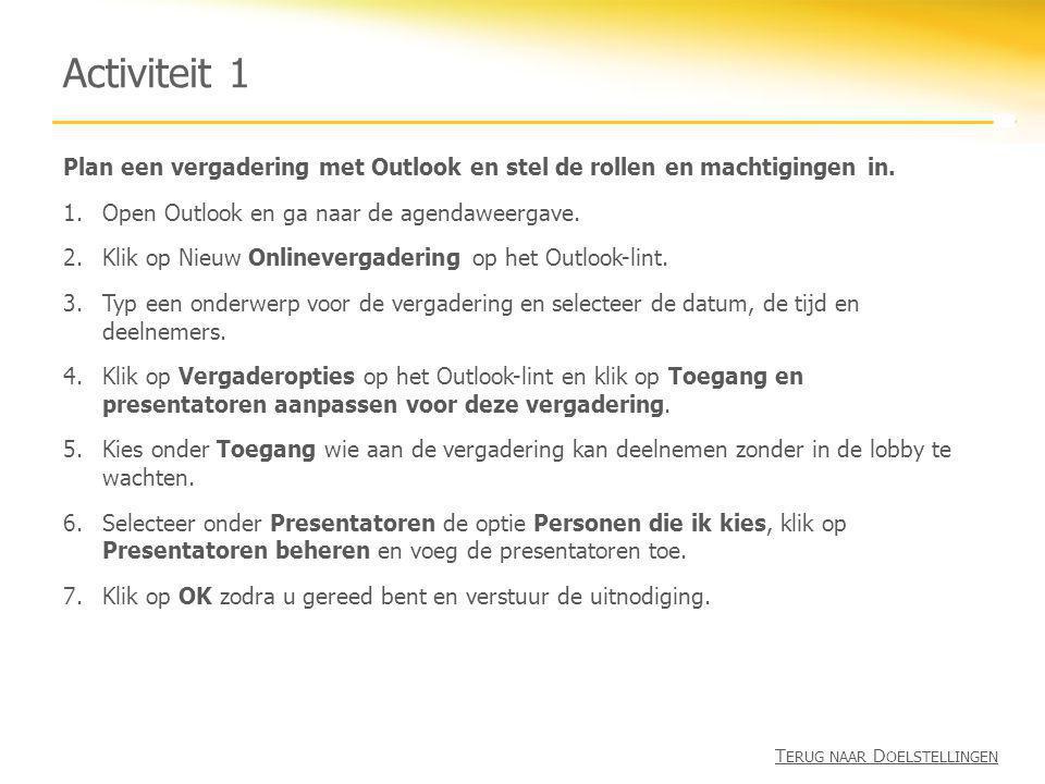 Activiteit 1 Plan een vergadering met Outlook en stel de rollen en machtigingen in. 1.Open Outlook en ga naar de agendaweergave. 2.Klik op Nieuw Onlin