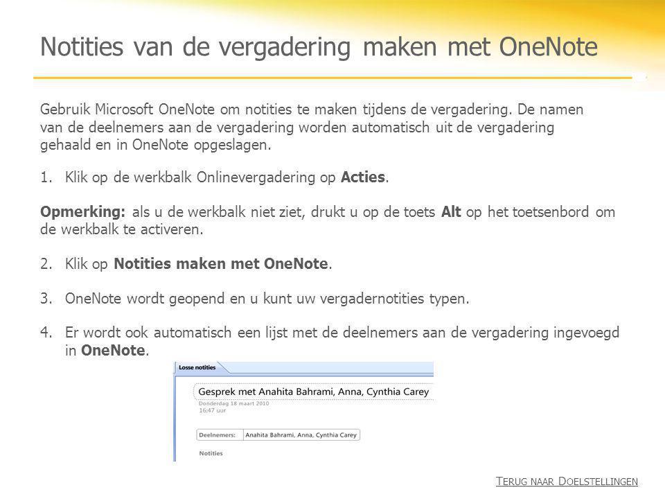 Notities van de vergadering maken met OneNote 1.Klik op de werkbalk Onlinevergadering op Acties. Opmerking: als u de werkbalk niet ziet, drukt u op de