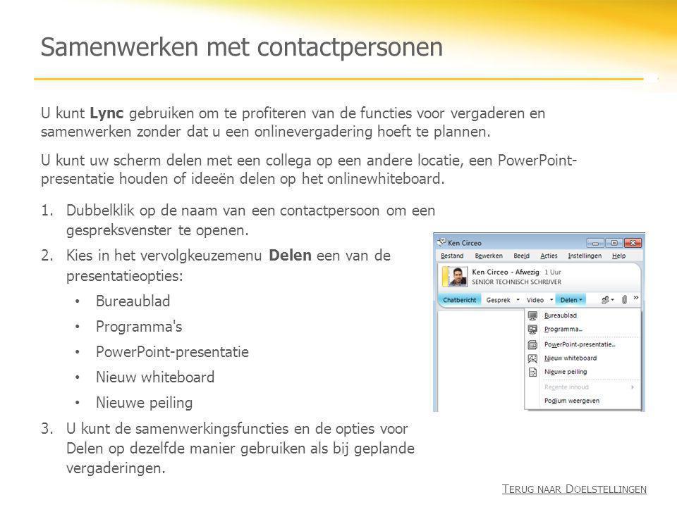 Samenwerken met contactpersonen 1.Dubbelklik op de naam van een contactpersoon om een gespreksvenster te openen. 2.Kies in het vervolgkeuzemenu Delen