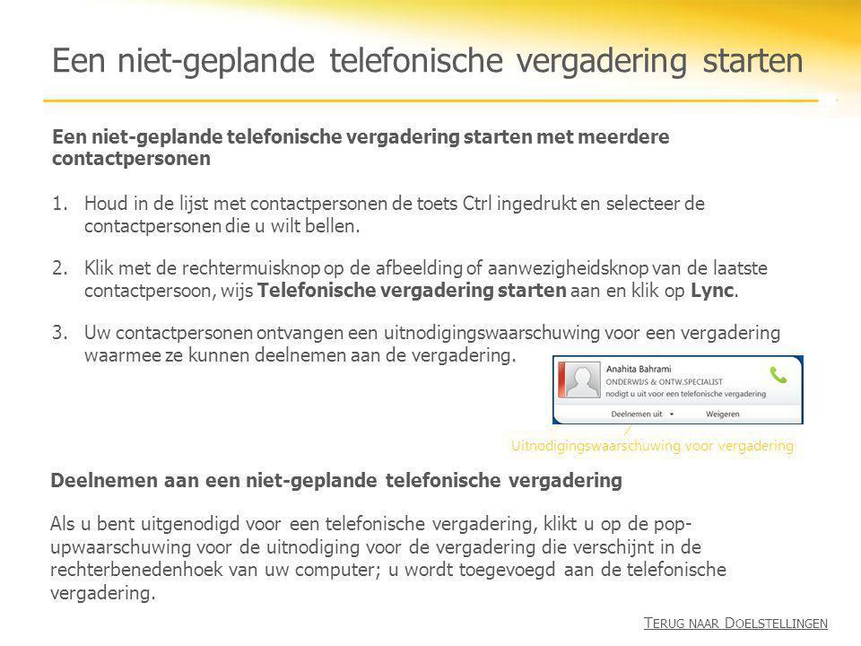 Deelnemen aan een niet-geplande telefonische vergadering Als u bent uitgenodigd voor een telefonische vergadering, klikt u op de pop- upwaarschuwing v