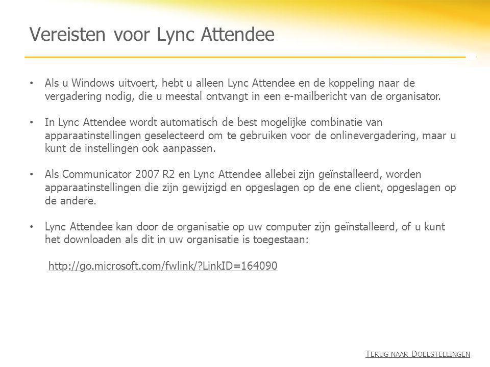 Vereisten voor Lync Attendee • Als u Windows uitvoert, hebt u alleen Lync Attendee en de koppeling naar de vergadering nodig, die u meestal ontvangt i