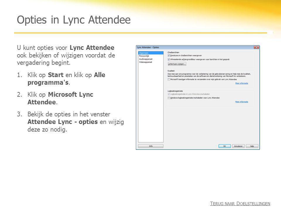 Opties in Lync Attendee U kunt opties voor Lync Attendee ook bekijken of wijzigen voordat de vergadering begint. 1.Klik op Start en klik op Alle progr