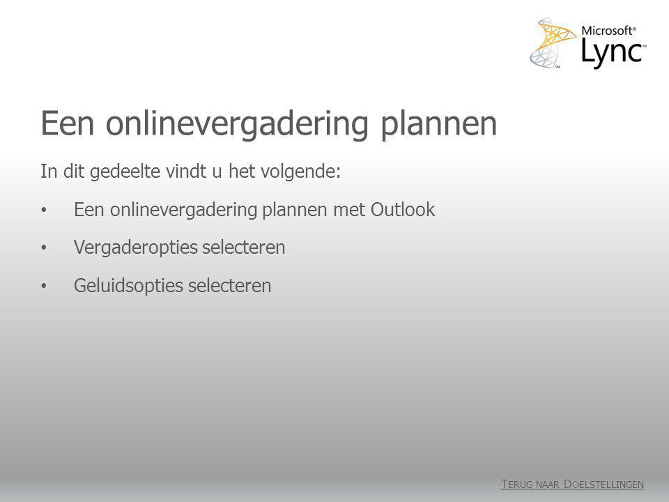 Een onlinevergadering plannen De invoegtoepassing Onlinevergadering voor Microsoft Outlook wordt automatisch geïnstalleerd wanneer u Lync installeert.