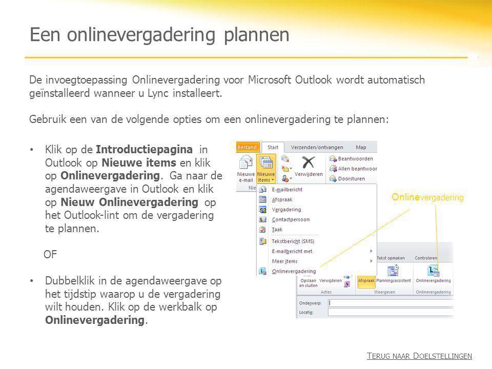 Een niet-geplande onlinevergadering starten 1.Open Lync, klik op de pijl Menu weergeven naast de knop Opties en klik vervolgens op Nu vergaderen.