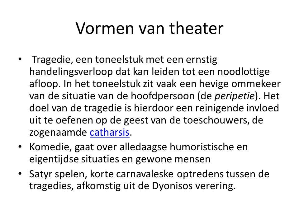 Vormen van theater • Tragedie, een toneelstuk met een ernstig handelingsverloop dat kan leiden tot een noodlottige afloop. In het toneelstuk zit vaak