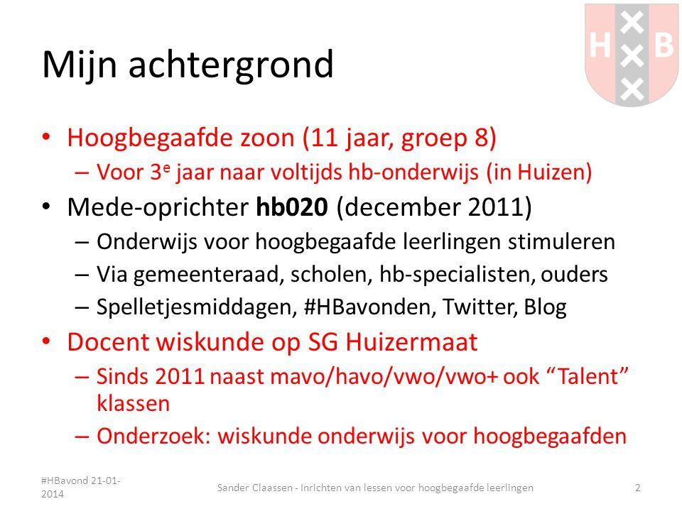 Alternatieve opdrachten #HBavond 21-01- 2014 Sander Claassen - Inrichten van lessen voor hoogbegaafde leerlingen13