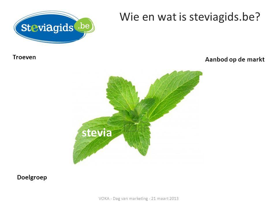 Wie en wat is steviagids.be? 300 x zoeter dan suiker 0 calorieën 100% natuurlijk Geen invloed op de bloedsuikerspiegel Geen tandbederf Troeven Doelgro