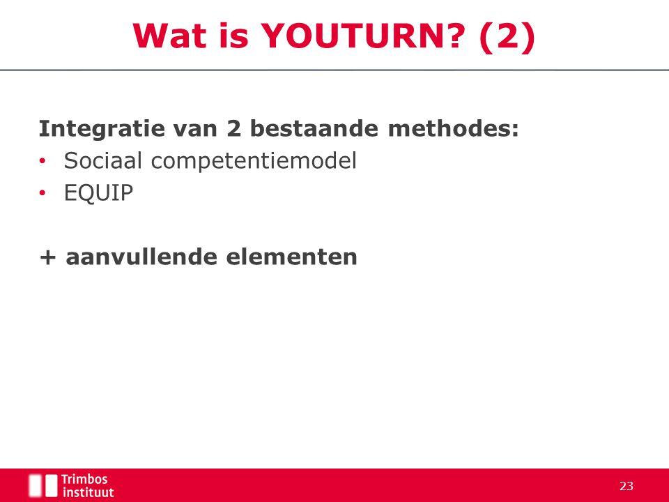 Integratie van 2 bestaande methodes: • Sociaal competentiemodel • EQUIP + aanvullende elementen 23 Wat is YOUTURN? (2)