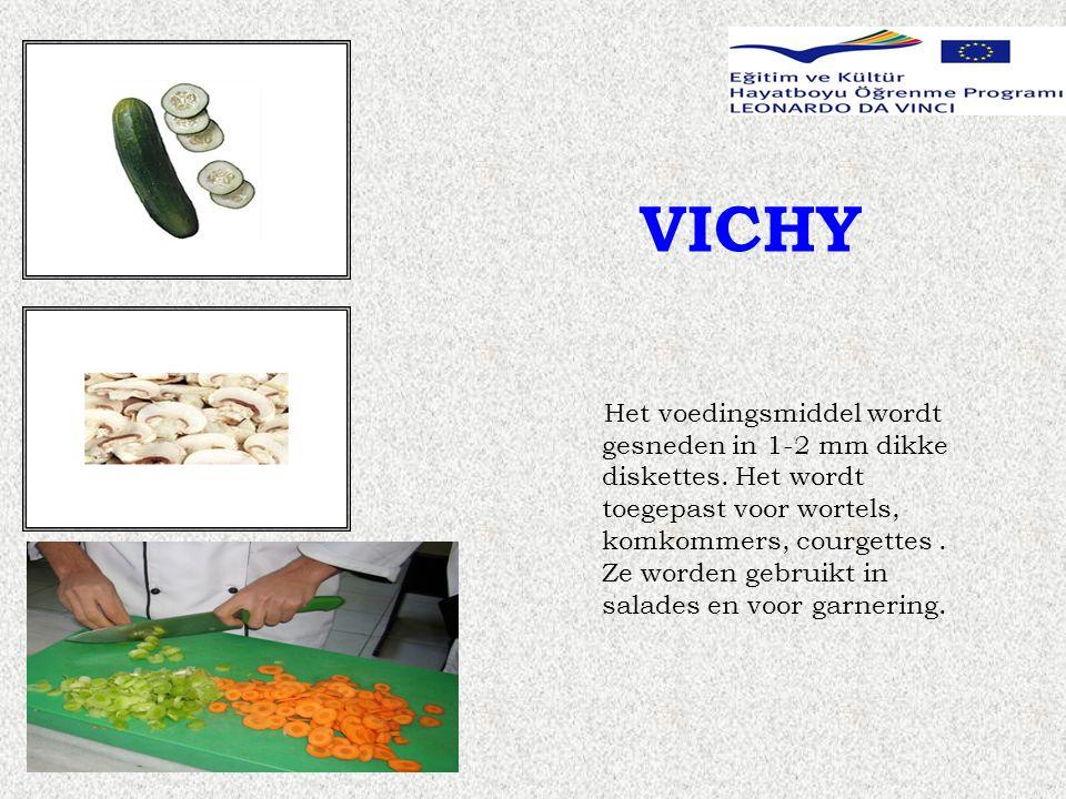 VICHY Het voedingsmiddel wordt gesneden in 1-2 mm dikke diskettes.