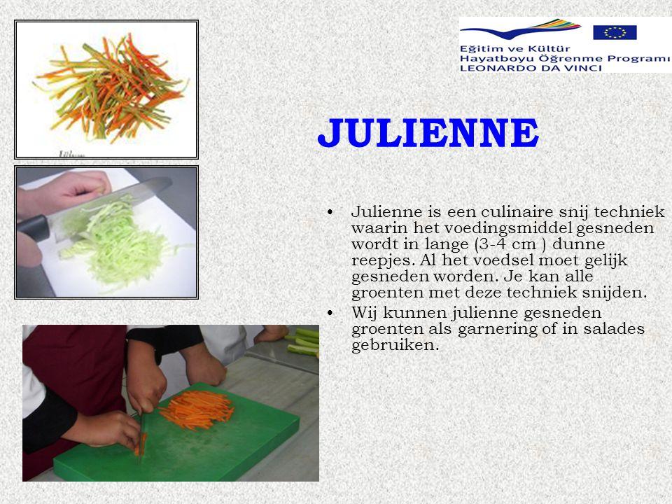 JULIENNE •Julienne is een culinaire snij techniek waarin het voedingsmiddel gesneden wordt in lange (3-4 cm ) dunne reepjes.