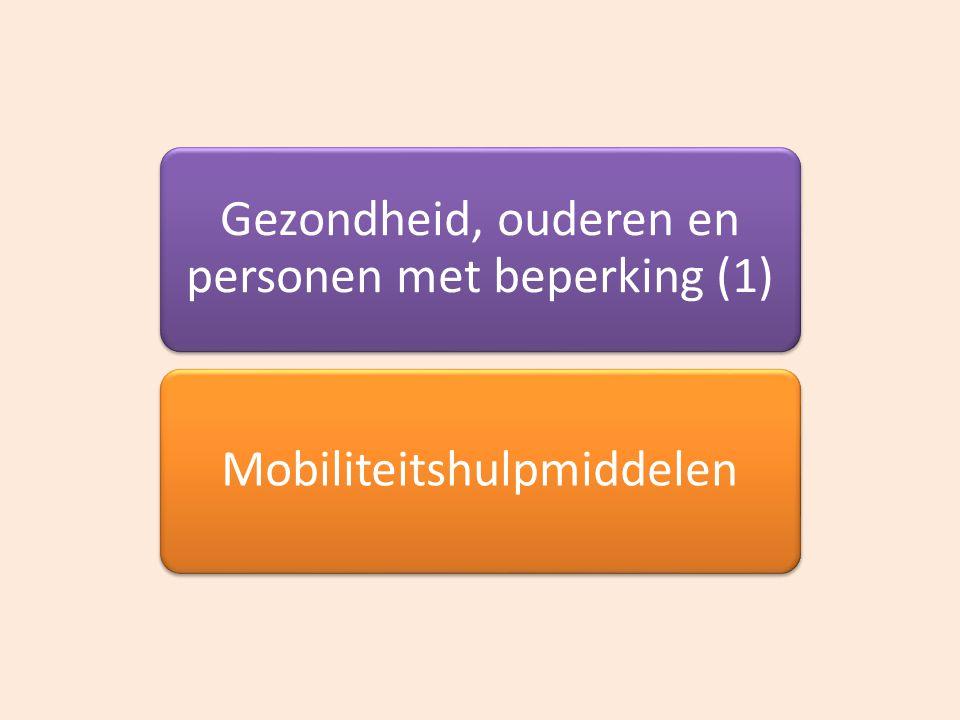 Gezondheid, ouderen en personen met beperking (1) Mobiliteitshulpmiddelen
