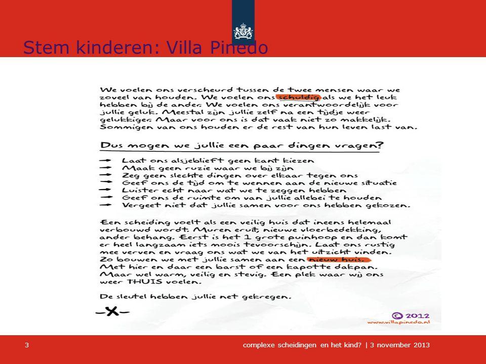 complexe scheidingen en het kind?   3 november 2013 3 Stem kinderen: Villa Pinedo