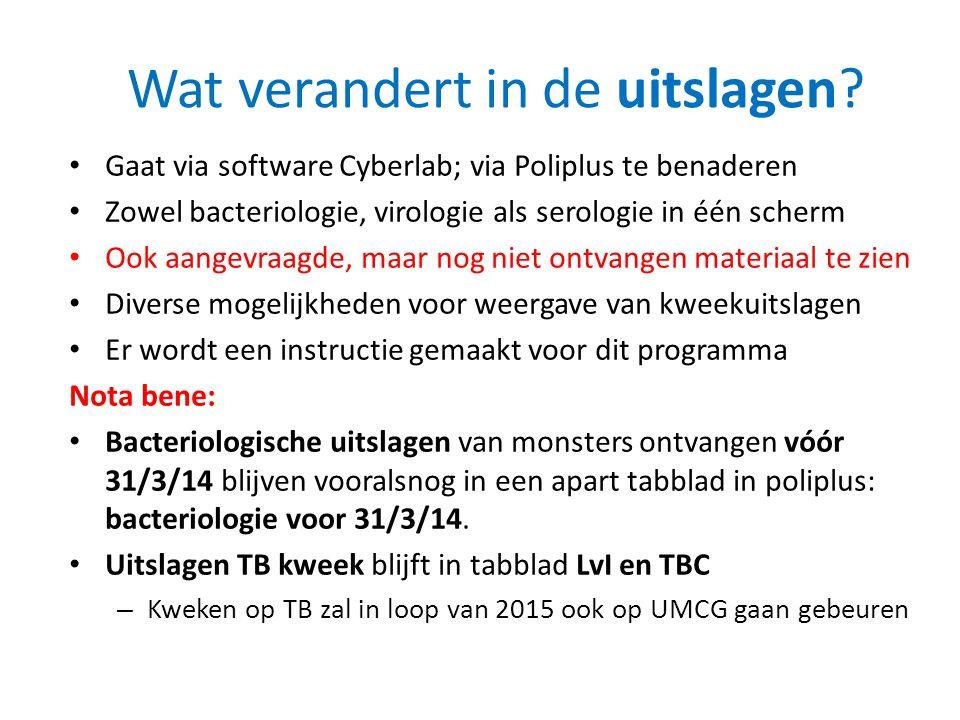 Wat verandert in de uitslagen? • Gaat via software Cyberlab; via Poliplus te benaderen • Zowel bacteriologie, virologie als serologie in één scherm •
