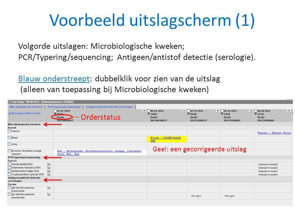 Voorbeeld uitslagscherm (1) Volgorde uitslagen: Microbiologische kweken; PCR/Typering/sequencing; Antigeen/antistof detectie (serologie). Blauw onders