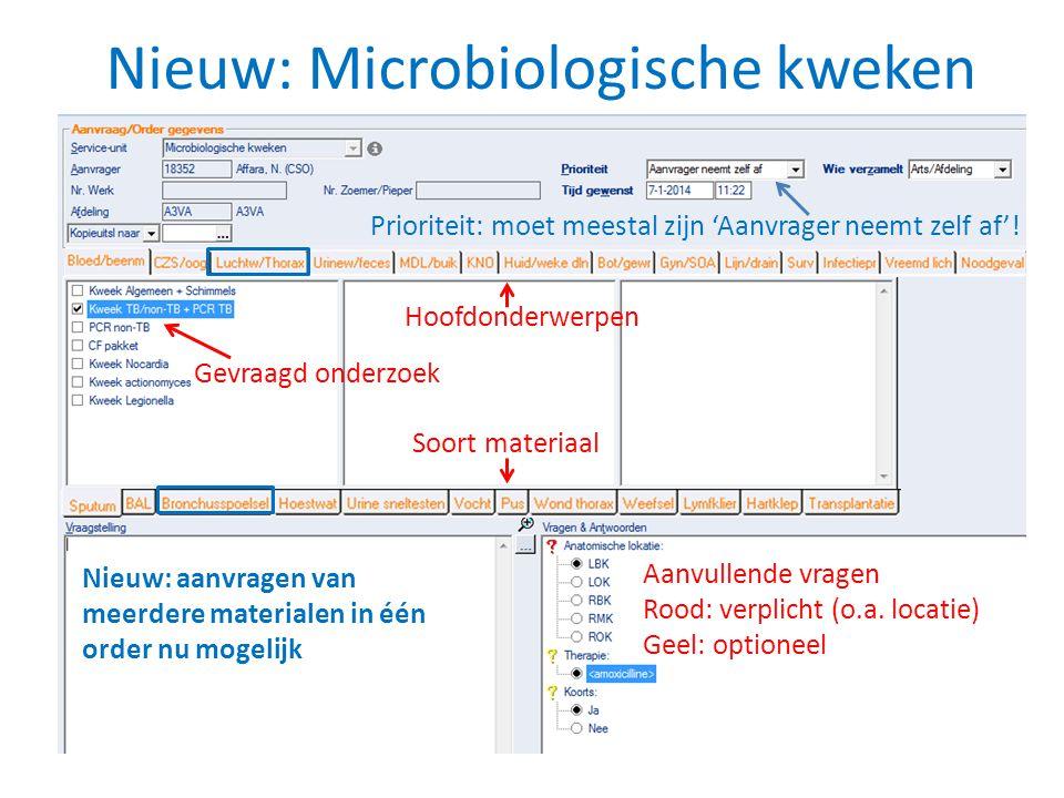Nieuw: Microbiologische kweken Hoofdonderwerpen Soort materiaal Aanvullende vragen Rood: verplicht (o.a. locatie) Geel: optioneel Nieuw: aanvragen van