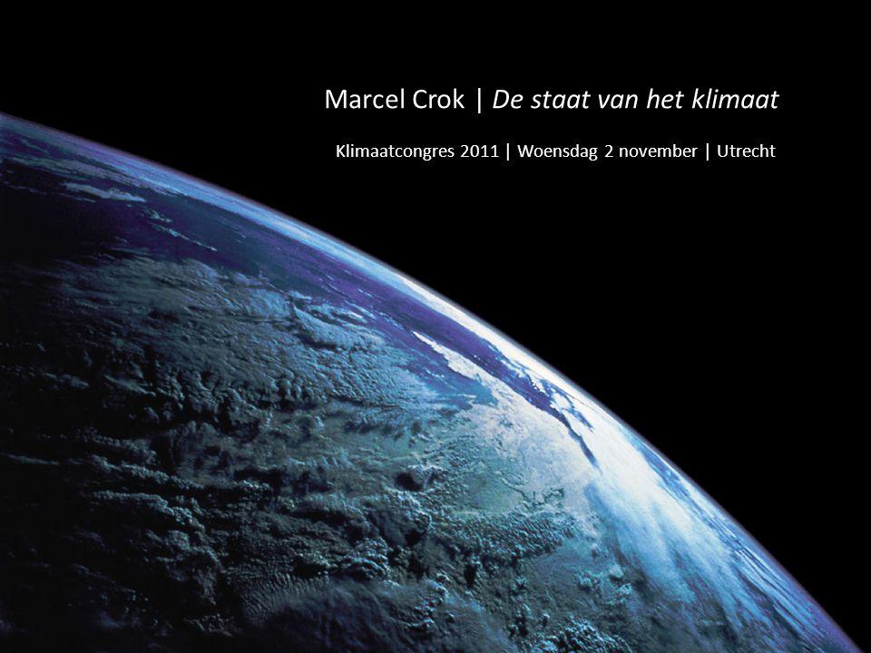 Marcel Crok | De staat van het klimaat Klimaatcongres 2011 | Woensdag 2 november | Utrecht