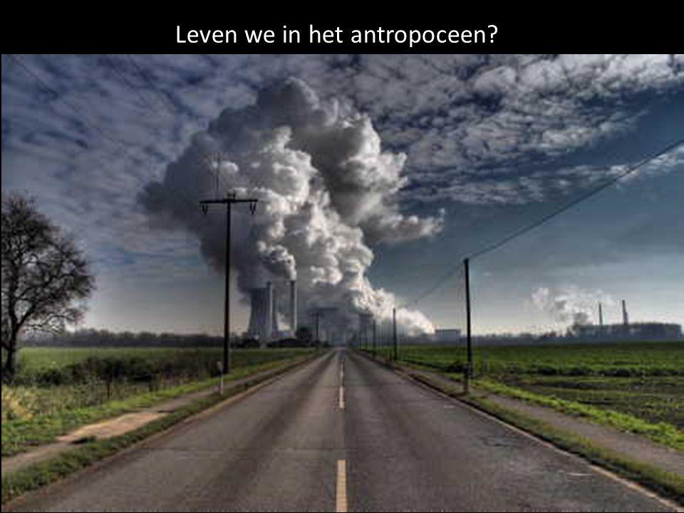Leven we in het antropoceen?