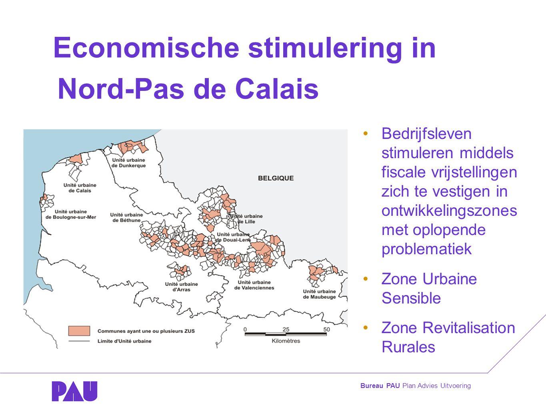 Bureau PAU Plan Advies Uitvoering Economische stimulering in Nord-Pas de Calais •Bedrijfsleven stimuleren middels fiscale vrijstellingen zich te vestigen in ontwikkelingszones met oplopende problematiek •Zone Urbaine Sensible •Zone Revitalisation Rurales