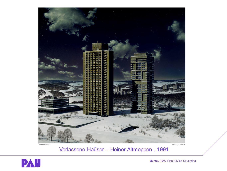 Bureau PAU Plan Advies Uitvoering Verlassene Haűser – Heiner Altmeppen, 1991