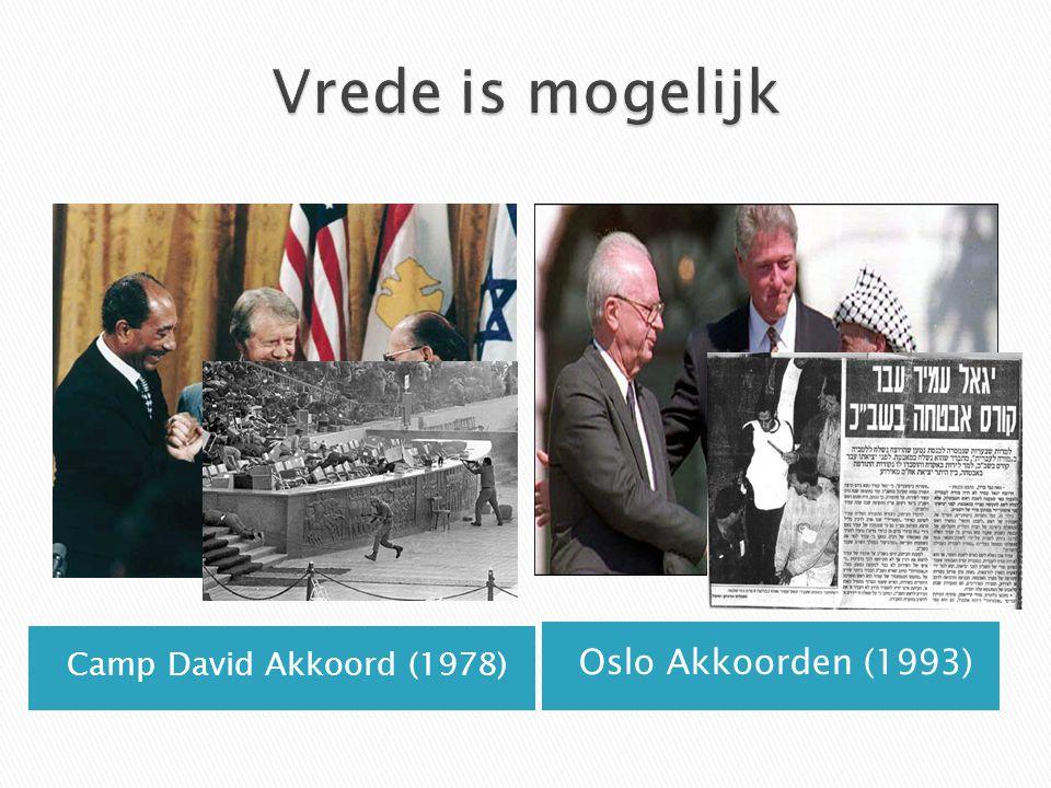 Camp David Akkoord (1978) Oslo Akkoorden (1993)