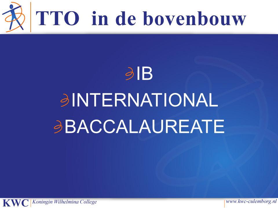 TTO in de bovenbouw IB INTERNATIONAL BACCALAUREATE