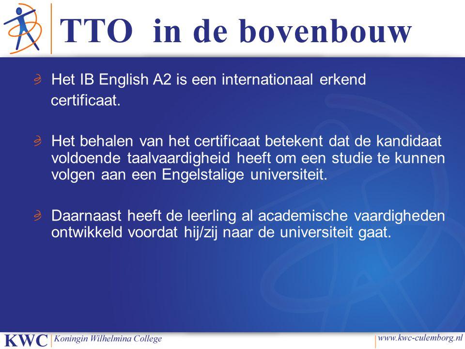 TTO in de bovenbouw Het IB English A2 is een internationaal erkend certificaat. Het behalen van het certificaat betekent dat de kandidaat voldoende ta
