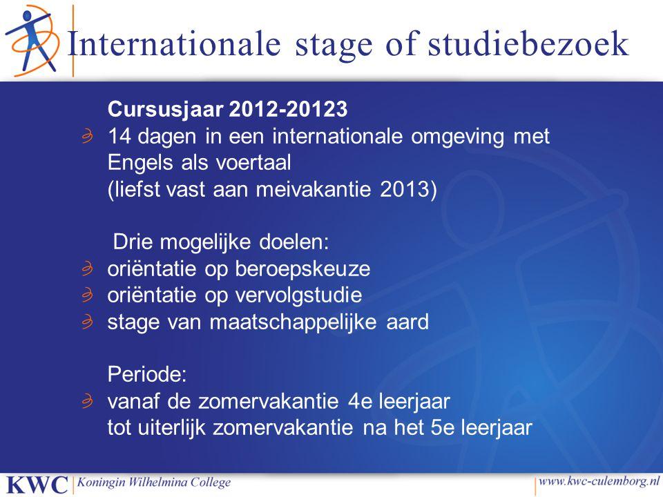 Internationale stage of studiebezoek Cursusjaar 2012-20123 14 dagen in een internationale omgeving met Engels als voertaal (liefst vast aan meivakanti