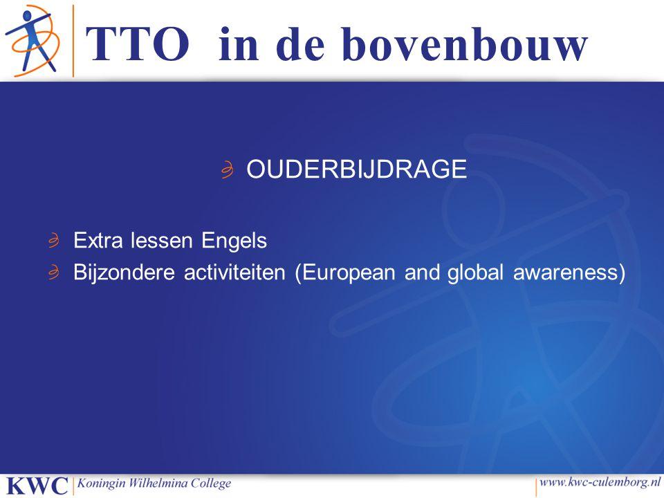 TTO in de bovenbouw OUDERBIJDRAGE Extra lessen Engels Bijzondere activiteiten (European and global awareness)
