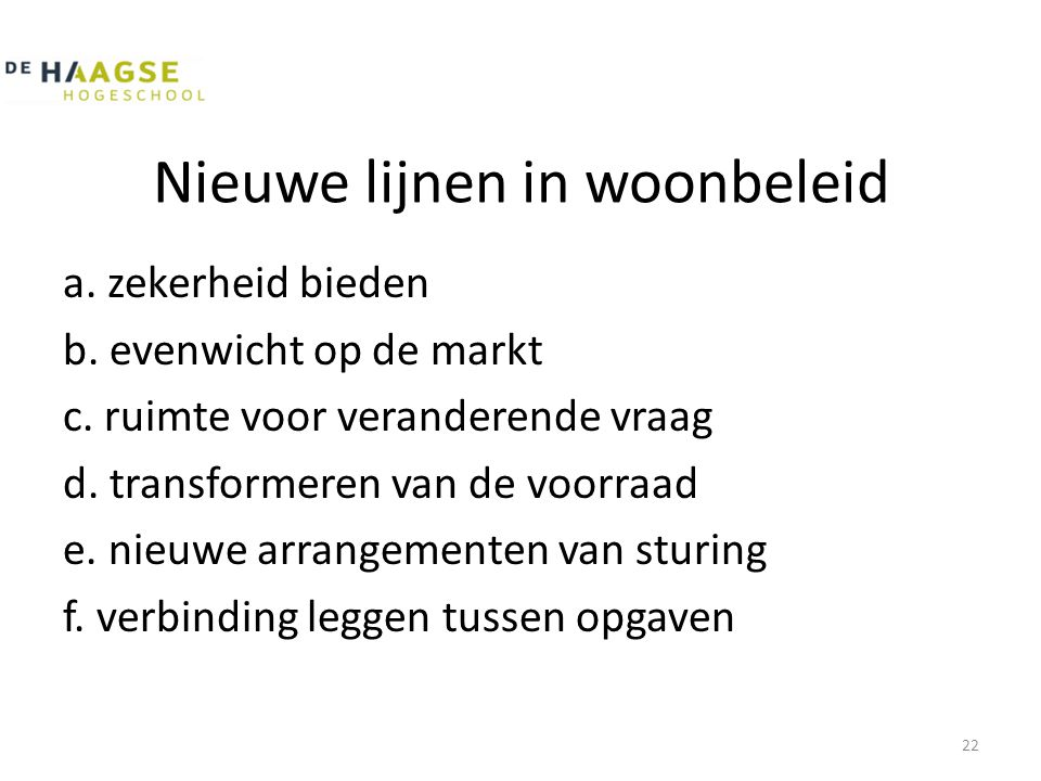 Nieuwe lijnen in woonbeleid a. zekerheid bieden b.