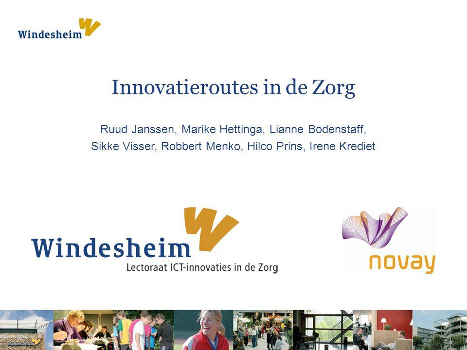 Ruud Janssen, Marike Hettinga, Lianne Bodenstaff, Sikke Visser, Robbert Menko, Hilco Prins, Irene Krediet Innovatieroutes in de Zorg