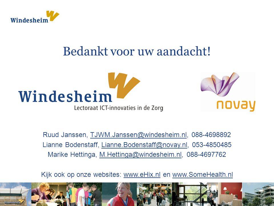 Bedankt voor uw aandacht! Ruud Janssen, TJWM.Janssen@windesheim.nl, 088-4698892 Lianne Bodenstaff, Lianne.Bodenstaff@novay.nl, 053-4850485 Marike Hett