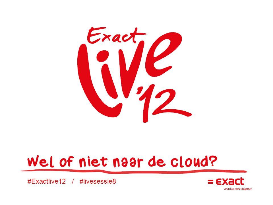 #Exactlive12 / #livesessie8 Wel of niet naar de cloud