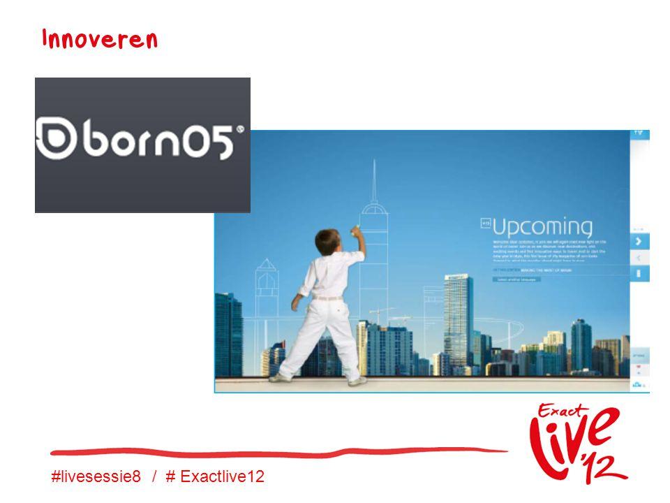 #livesessie8 / # Exactlive12 Innoveren