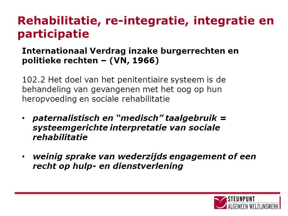 Rehabilitatie, re-integratie, integratie en participatie Internationaal Verdrag inzake burgerrechten en politieke rechten – (VN, 1966) 102.2 Het doel