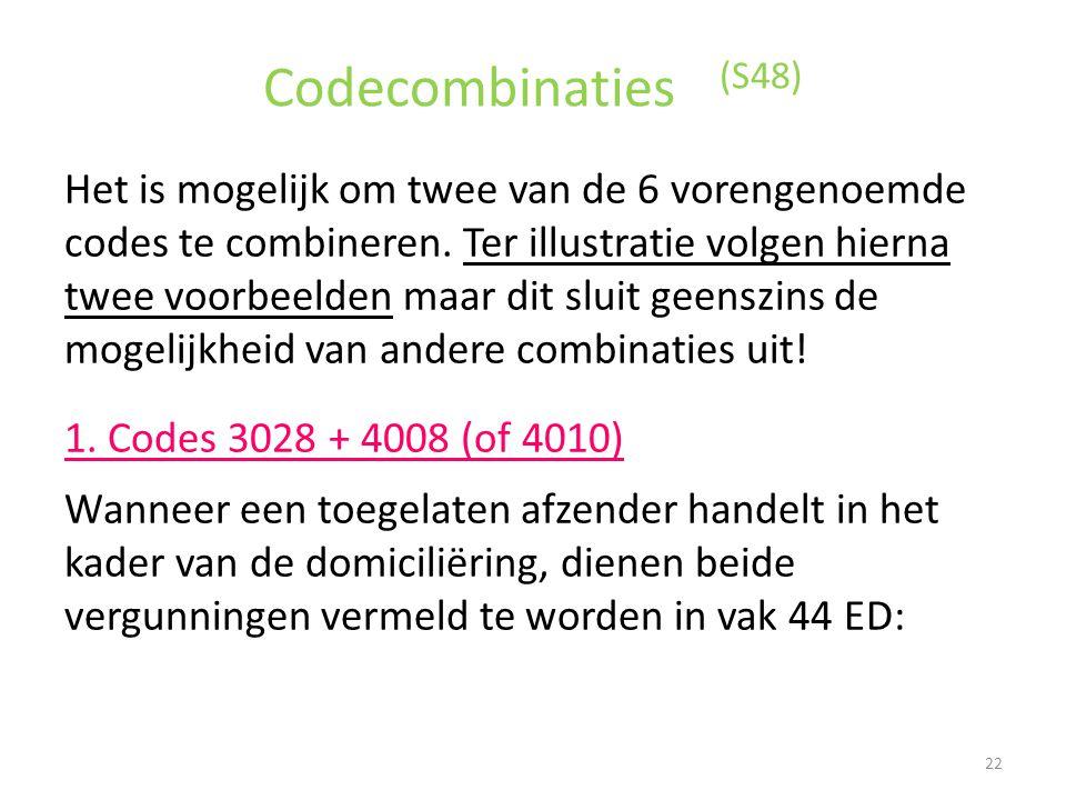 Codecombinaties (S48) Het is mogelijk om twee van de 6 vorengenoemde codes te combineren. Ter illustratie volgen hierna twee voorbeelden maar dit slui