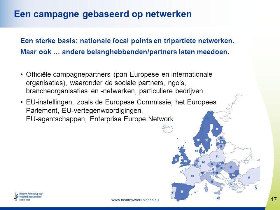 www.healthy-workplaces.eu Een sterke basis: nationale focal points en tripartiete netwerken. Maar ook … andere belanghebbenden/partners laten meedoen.