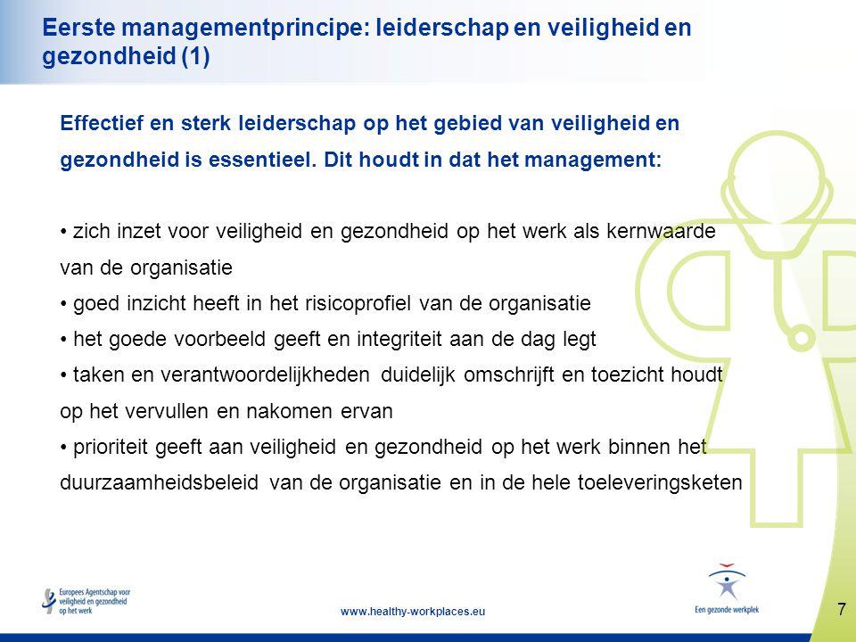 7 www.healthy-workplaces.eu Eerste managementprincipe: leiderschap en veiligheid en gezondheid (1) Effectief en sterk leiderschap op het gebied van ve