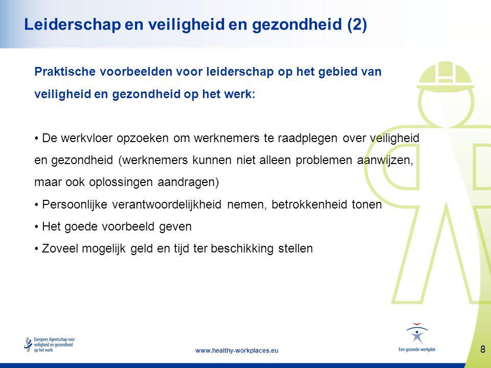8 www.healthy-workplaces.eu Leiderschap en veiligheid en gezondheid (2) Praktische voorbeelden voor leiderschap op het gebied van veiligheid en gezond