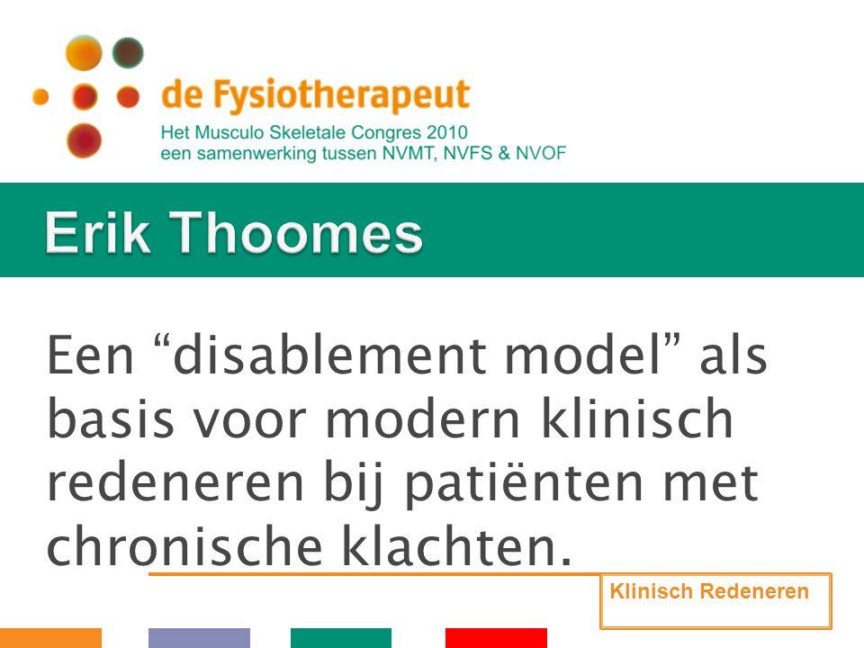 """Een """"disablement model"""" als basis voor modern klinisch redeneren bij patiënten met chronische klachten. Klinisch Redeneren"""