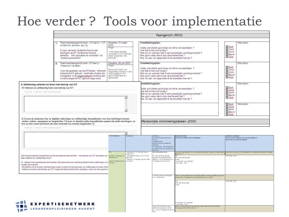 Hoe verder ? Tools voor implementatie