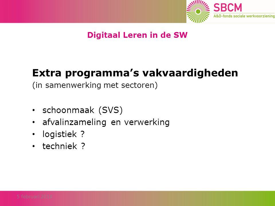 Digitaal Leren in de SW Extra programma's vakvaardigheden (in samenwerking met sectoren) • schoonmaak (SVS) • afvalinzameling en verwerking • logistiek .