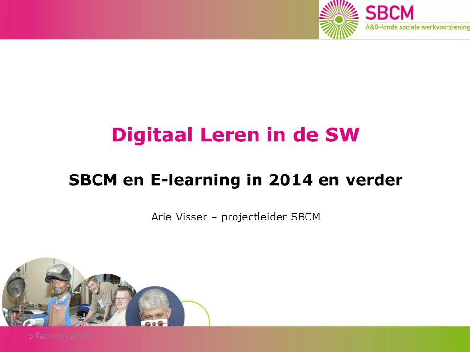 Digitaal Leren in de SW en dan nu Sanne van Hoof WPO interactief 5 februari 2014