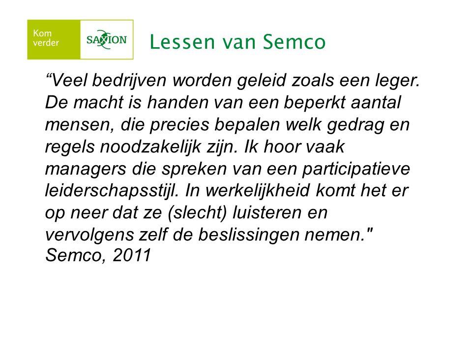 Lessen van Semco Veel bedrijven worden geleid zoals een leger.