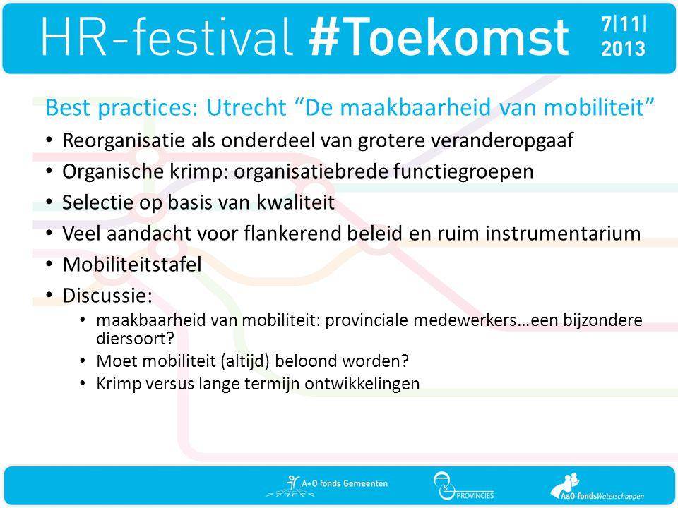 """Best practices: Utrecht """"De maakbaarheid van mobiliteit"""" • Reorganisatie als onderdeel van grotere veranderopgaaf • Organische krimp: organisatiebrede"""