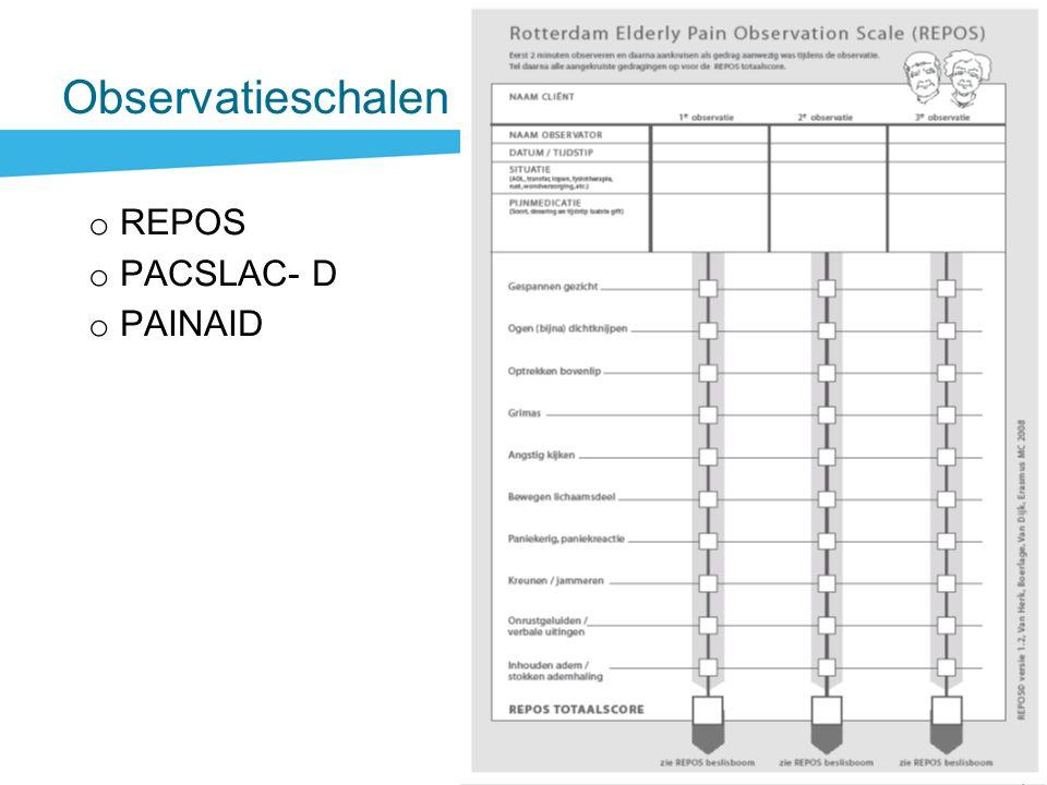 Observatieschalen o REPOS o PACSLAC- D o PAINAID