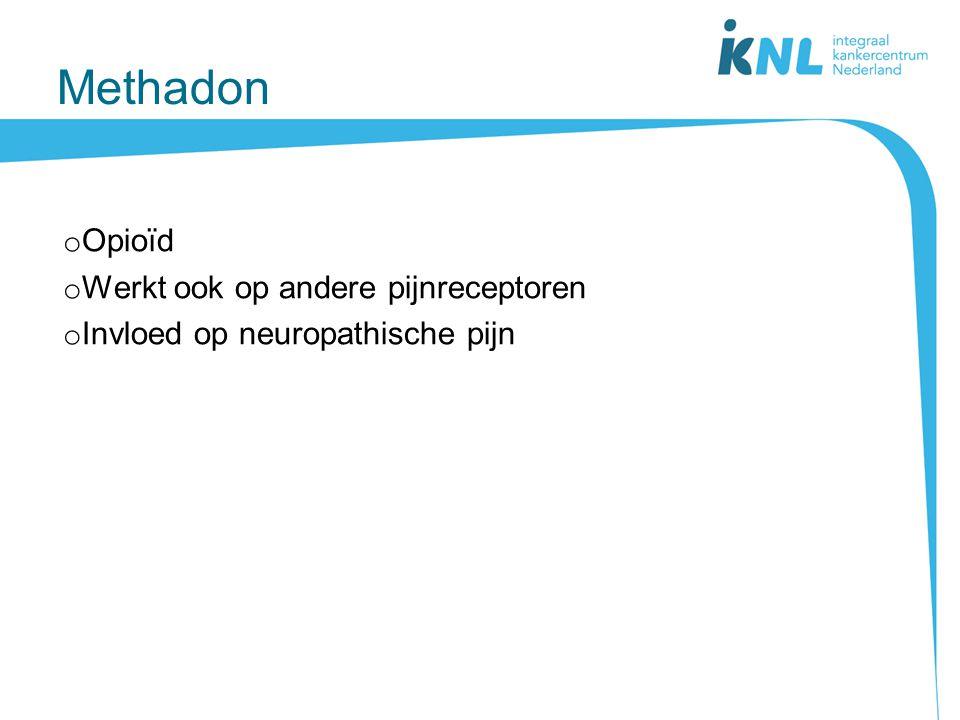 Methadon o Opioïd o Werkt ook op andere pijnreceptoren o Invloed op neuropathische pijn