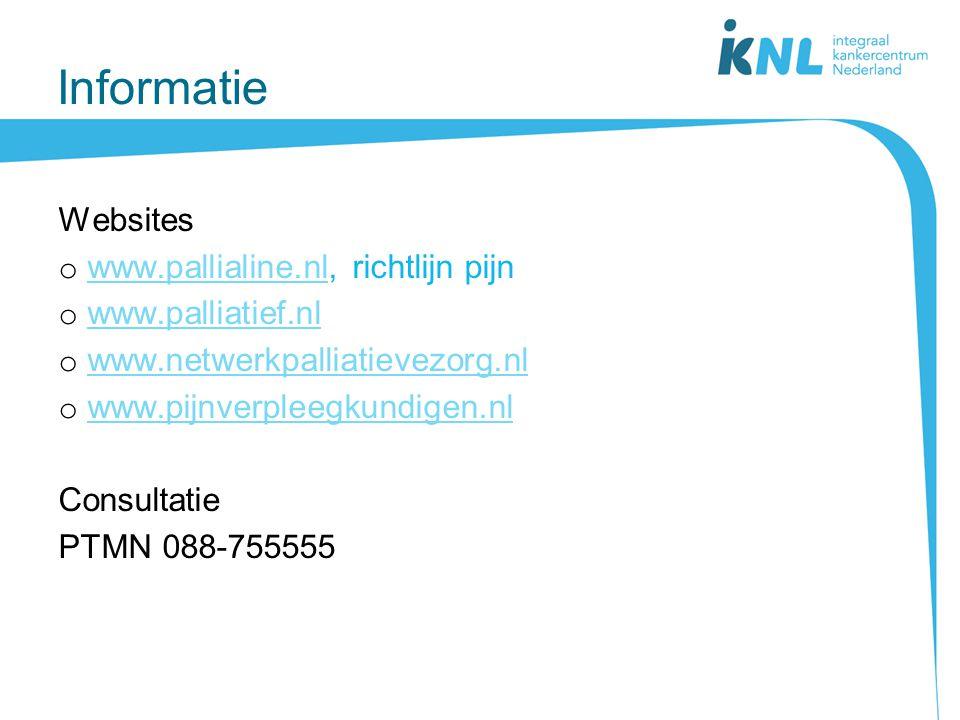 Informatie Websites o www.pallialine.nl, richtlijn pijnwww.pallialine.nl o www.palliatief.nlwww.palliatief.nl o www.netwerkpalliatievezorg.nlwww.netwe