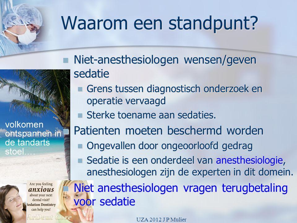 Waarom een standpunt?  Niet-anesthesiologen wensen/geven sedatie  Grens tussen diagnostisch onderzoek en operatie vervaagd  Sterke toename aan seda